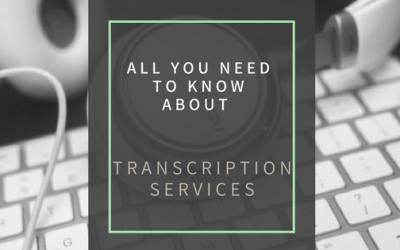 All you need to know about Transcription Services
