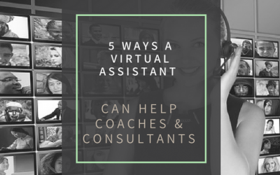 5 Ways A VA Can Help Coaches & Consultants